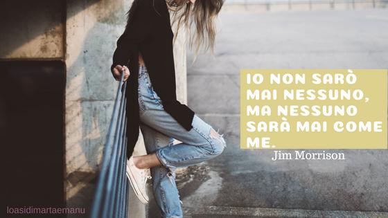 Io non sarò mai nessuno, ma nessuno sarà mai come me.